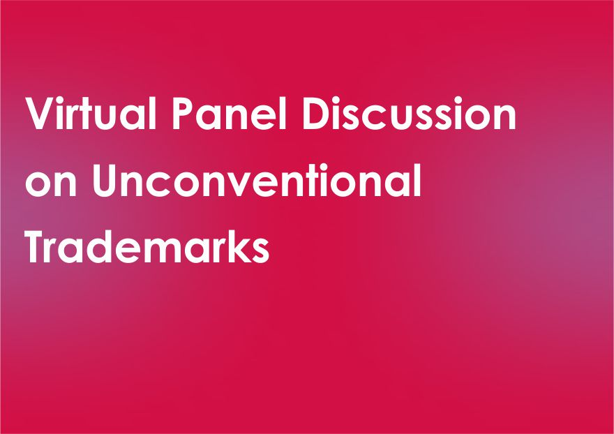 Virtual Panel Discussion on Unconventional Trademarks