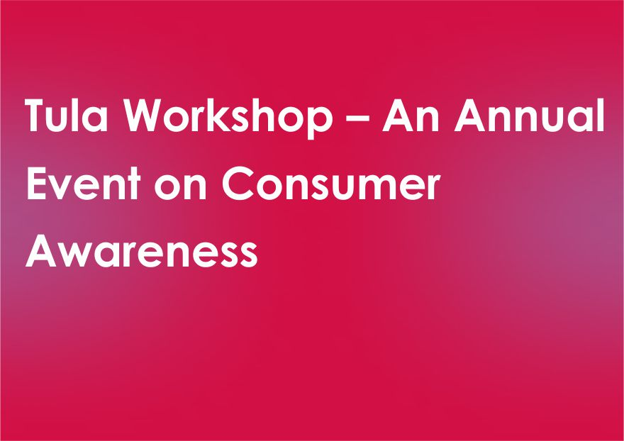 Tula Workshop – An Annual Event on Consumer Awareness